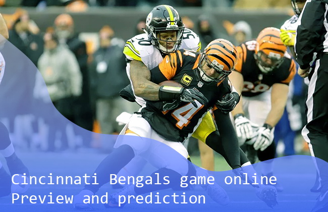 Cincinnati Bengals game online: Preview and prediction